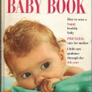 Better Homes and Gardens Baby Book-How to raise a happy healthy Prenatal Mother/Child 6th Year 1966