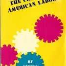 The Crisis Of American Labor PB - A Perpetua Book by Sidney Lens Paperback 1961 318 Pages