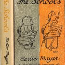 The Schools-The Facts Behind the Controversies-Why the American Schools are as they Martin Mayer'63