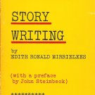 Story Writing-revised enlarged The Story Writer~Edith Ronald Mirrielees preface John Steinbeck 1966
