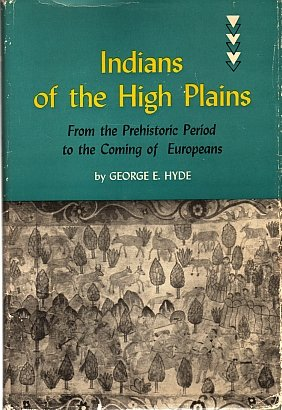 Indians Of The High Plains From Prehistoric Period To Coming Of Europeans-Civilization American Hyde