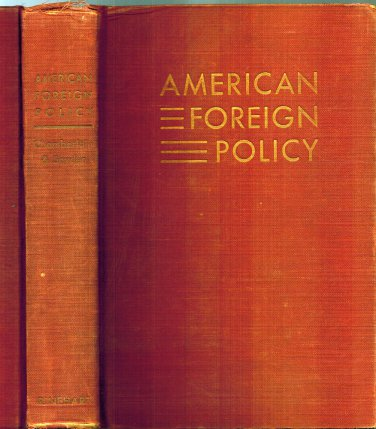 American Foreign Policy Lawrence H. Chamberlain & Richard C. Snyder HB/1950 4th Printing Vintage