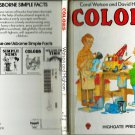 Colors By Carol Watson & David Higham HB/1984 Usborne Simple Facts-Higate Press ISBN: 185123022X
