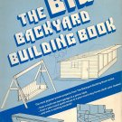 The Big Backyard Building Book Contains The Best of Both Book 1 & 2 HB/1983 By James E. Stackpole