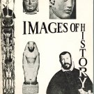 Images Of History ~ Denver Art Museum Spring Quarterly 1961 Paperback by Cile M. Bach