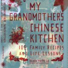 My Grandmother's Chinese Kitchen: 100 Family Recipes And Life Lessons By Eileen Yin-Fei Lo HB/2006