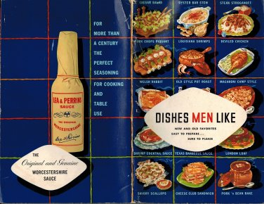 Dishes Men Like:Lea & Perrins New And Old Favorites Recipes Easy To Prepare Sure To Please PB/1952