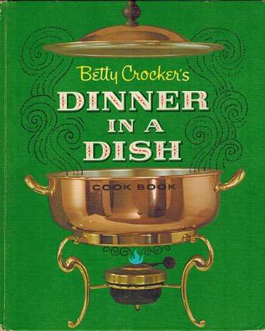 Betty Crocker's Dinner In A Dish Cook Book/Cookbook HB 1965 VINTAGE recipes Acceptable Condition