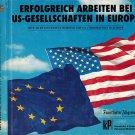 Erfolgreich Arbeiten Bei US-Gesellschaften In Europa~Successful Working U.S. Corp Europe~Konstoffer