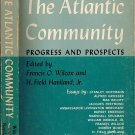 The Atlantic Community Progress And Prospects By Francis O Wilcox & H Field Haviland Jr PB/1964 VTG