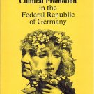 Private Cultural Promotion In The Federal Republic Of Germany~Karla Fohrbeck/Andreas Wiesand PB'89