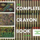 The Complete Crayon Book In Color by Professor Chester Jay Alkema Arts & Sciences Hardback 1974