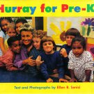 Hurray For Pre-K! By Ellen B. Senisi HB/2000 Playing, Singing, Snacking, Resting, Painting, Reading