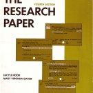 The Research Paper:Gathering Library Material,Organizing Preparing Manuscript Hook & Gaver PB/1969