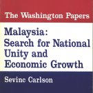 Malaysia Search For National Unity And Economic Growth The Washington Papers No.25~Sevinc Carlson
