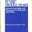 Women In The Middle Years Current Knowledge And Directions For Research And Policy~Janet Z Giele'82