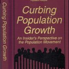 Curbing Population Growth An Insider's Perspective On The Population Movement By Oscar Harkavy 1995