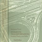 Domestic Transportation Practice,Theory,And Policy~Martin Theodore Farris/Roy Johnson Sampson HB'75
