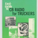 Easy Guide to CB Radio for Truckers By Forest H. Belt First Edition