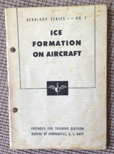 ICE FORMATION on AIRCRAFT; AEROLOGY SERIES No.1 1947 U.S. NAVY Training Book