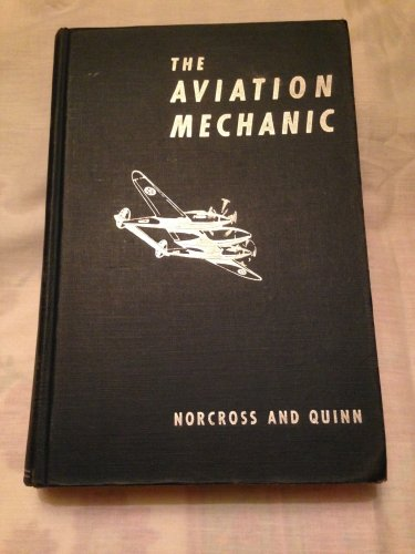 THE AVIATION MECHANIC 2nd Printing Book 1941 Norcross, Carl and James Quinn WWII