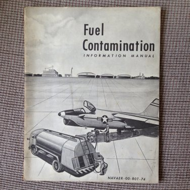 FUEL CONTAMINATION Information Manual 1957 U.S. NAVY Training Book