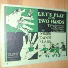 PIANO: Let's Play with Two Hands~22 VyFirst Pieces~1931
