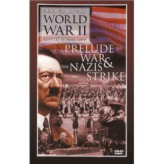 Why We Fight World War II - Prelude to War & The Nazis Strike