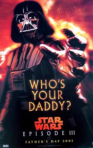 RARE 2005 Star Wars ROTS Who's Your Daddy Vader Father's Day Poster!