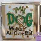 My Dog Walks All Over Me Italian Charm Megalink