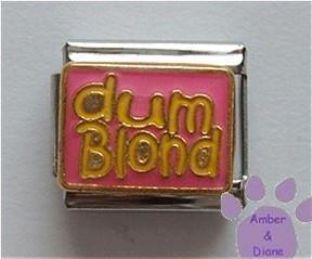 dum Blond Italian Charm for the blonde sense of humor