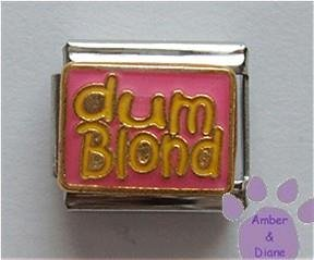 dum Blond Italian Charm for the blond sense of humor