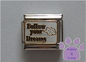 Follow your Dreams Italian Charm on white glitter enamel
