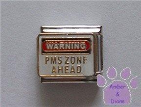 WARNING PMS ZONE AHEAD Italian Charm Warning Sign