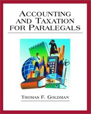 Accounting and Taxation for Paralegals by Thomas F. Goldman 0130264245