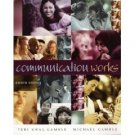 Communication Works 8th by Michael Gamble 0072862823