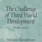 The Challenge of Third World Development 4th by Howard Handelman 0131930702