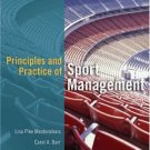 Principles and Practice of Sport Management 2nd by Lisa Pike Masteralexis 0763726230