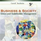 Business and Society: Ethics and Stakeholder Management 5th by Carroll 0324114958
