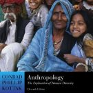 Anthropology The Exploration of Human Diversity 11th by Conrad Phillip 0073137472