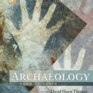 Archaeology Down to Earth 3rd Thomas, David Hurst 0495008583