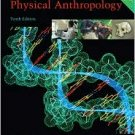 Introduction to Physical Anthropology / Edition 10th by Robert Jurmain 0534644228