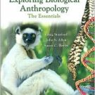 Exploring Biological Anthropology: The Essentials / Edition 1 by Craig Stanford 0132288575