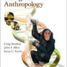 Biological Anthropology: The Natural History of Humankind by Craig Stanford 0131828924