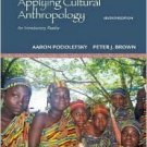Applying Cultural Anthropology: An Introductory Reader / Edition 7 by Aaron Podolefsky 0073530921