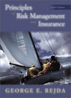 Principles of Risk Management and Insurance 8th by Rejda 0201785633