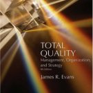 Total Quality: Management, Organization and Strategy 4th by James R. Evans 0324301596