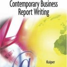 Contemporary Business Report Writing 3rd by Shirley Kuiper 0324401876