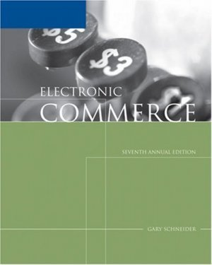 Electronic Commerce 7th by Gary Schneider 1418837032