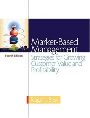 Market-Based Management 4th by Roger Best 0131469568